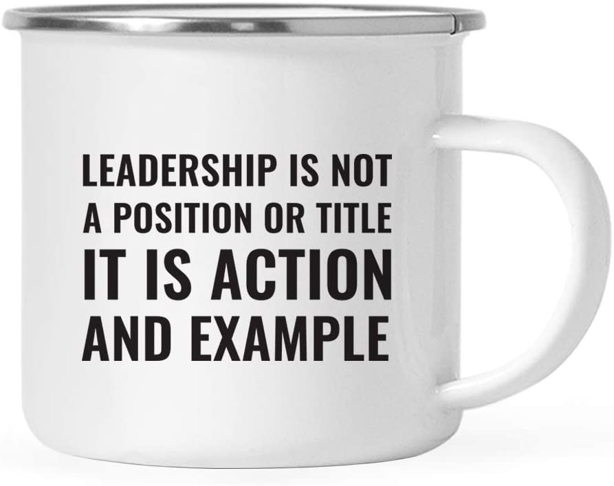 Andaz Press Office 11oz. Stainless Steel Campfire Coffee Mug Gift, Leadership is Not A Position Or Title, It is Action and Example, 1-Pack, Metal Enamel Camping Camp Cup, Coworker Birthday