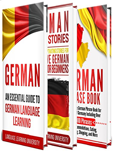 German: Learn German For Beginners Including German Grammar, German Short Stories and 1000+ German Phrases (English Edition)