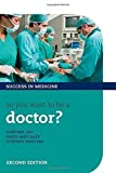 img - for So you want to be a doctor? (Success in Medicine) by Stephan Sanders (2013-12-31) book / textbook / text book