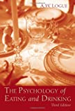 img - for The Psychology of Eating and Drinking: 3rd Edition 3rd (third) edition by Logue, Alexandra W. published by Routledge (2004) Paperback book / textbook / text book