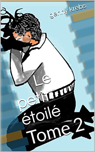 Le petit étoilé: Tome 2 (Il était une fois... Le conte déjanté, magique et merveilleux) (French Edition) (Pendant Etoile)