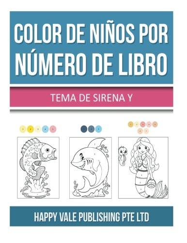 Color De Niños Por Numero De Libro: Tema De Sirena Y Vida Oceano (Spanish Edition) [Happy Vale Publishing Pte Ltd] (Tapa Blanda)