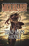 Dead Man's Saddle, Mike Kearby, 1930584415