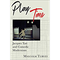 Play Time: Jacques Tati and Comedic Modernism (Film