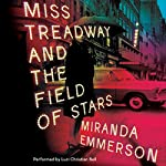 Miss Treadway and the Field of Stars: A Novel | Miranda Emmerson