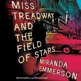 Kyпить Miss Treadway and the Field of Stars: A Novel на Amazon.com