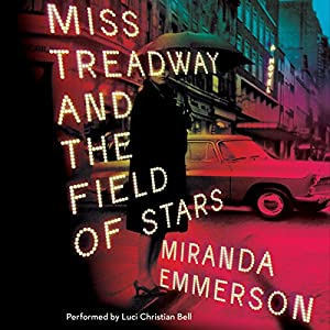 Miss Treadway and the Field of Stars Audiobook