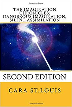 Dangerous Imagination, Silent Assimilation: Second Edition: Volume 1 (The Imagination Trilogy)