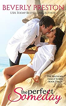 The Perfect Someday (The Mathews Family Book 3) by [Preston, Beverly]