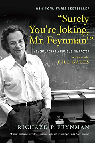 Surely You're Joking, Mr. Feynman!: Adventures of a Curious Character cover