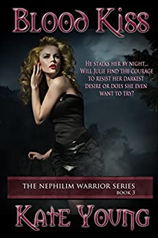 Blood Kiss (The Nephilim Warrior Series Book 3) by [Young, Kate]