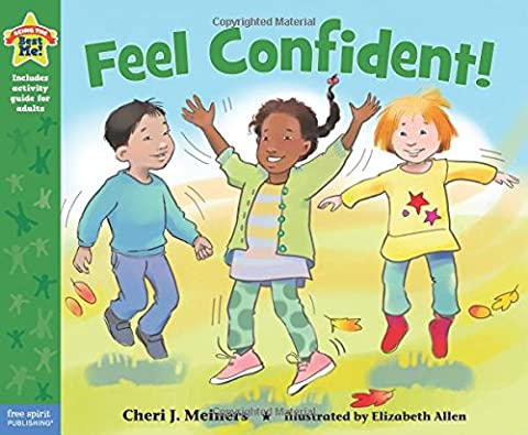 Feel Confident!: A book about self-esteem (Being the Best Me Series) (Childrens Books Confidence)