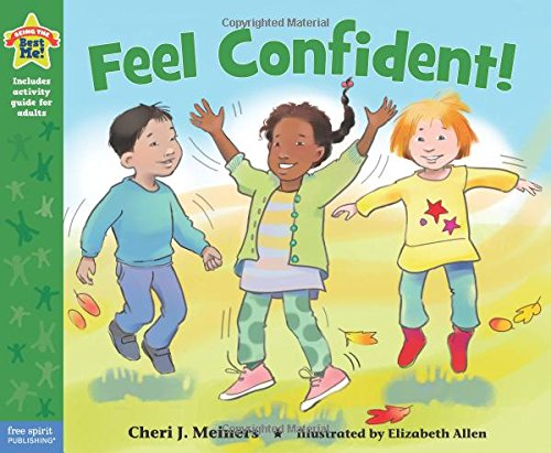 Feel Confident!: A book about self-esteem (Being the Best Me Series)