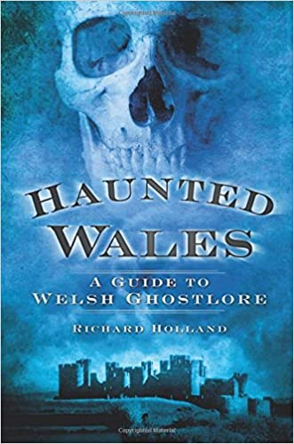 Haunted Wales Paperback – December 1, 2011 by Richard Holland  (Author)