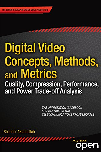 Download Digital Video Concepts, Methods, and Metrics: Quality, Compression, Performance, and Power Trade-off Analysis Pdf