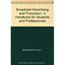 Broadcast Advertising and Promotion!: A Handbook for Students and Professionals