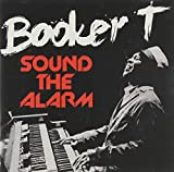 Booker T: Sound the Alarm (Audio CD)