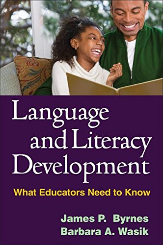 Language and Literacy Development: What Educators Need to Know (Solving Problems in the Teaching of Literacy) by Guilford Publications