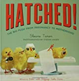 Hatched: The Big Push from Pregnancy to Motherhood