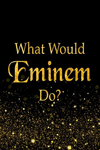 Download What Would Eminem Do?: Black and Gold Meek Mill Notebook ebook