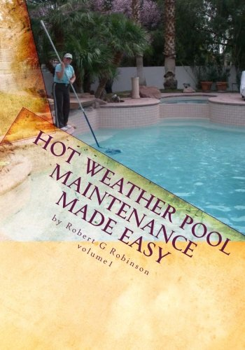 Hot Weather Pool Maintenance made easy: A guide to keeping ...