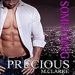 Something Precious: Something Great, Book 5; Something Amazing, Book 2 | M. Clarke