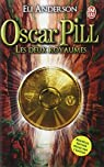 Oscar Pill, Tome 2 : Les deux royaumes par Serfaty