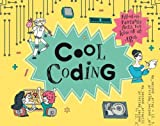 Cool Coding: Filled with Fantastic Facts for Kids of All Ages (Cool Kids)