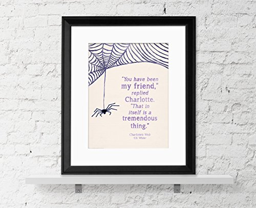(You Have Been My Friend - Inspirational Children's Literature E.B. White Quote Fine Art Print for Classroom, Library, Home or Nursery)