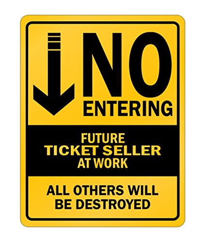 Idakoos - NO ENTERING FUTURE Ticket Seller AT WORK - Occupations - Parking Sign