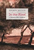 In the Blood, Andrew Motion, 1567923399