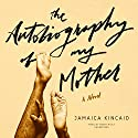 The Autobiography of My Mother Audiobook by Jamaica Kincaid Narrated by Robin Miles