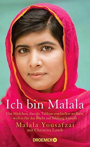 Ich bin Malala: Das Mädchen, das die Taliban erschießen wollten, weil es für das Recht auf Bildung kämpft Gebundenes Buch – 8. Oktober 2013 Malala Yousafzai Christina Lamb Sabine Längsfeld Margarete Längsfeld