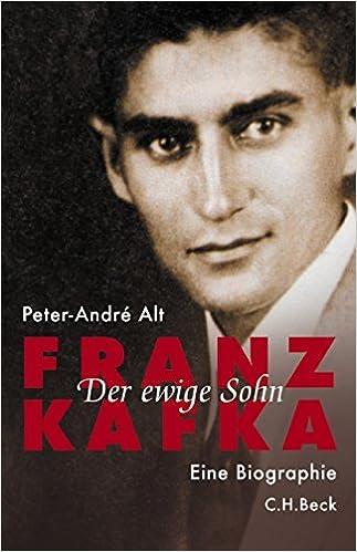 franz kafka der ewige sohn amazonde peter andr alt bcher - Franz Kafka Lebenslauf