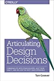 img - for Articulating Design Decisions: Communicate with Stakeholders, Keep Your Sanity, and Deliver the Best User Experience book / textbook / text book