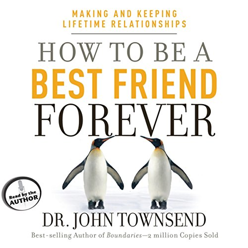 How to Be a Best Friend Forever: Making and Keeping Lifetime Relationships Audiobook [Free Download by Trial] thumbnail