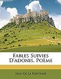 Fables Suivies D'Adonis, Poème, Jean De La Fontaine, 1148943951