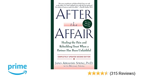 After the Affair: Healing the Pain and Rebuilding Trust When