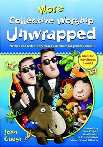 Book More Collective Worship Unwrapped: 20 Tried and Tested Story-based Assemblies for Primary Schools by John Guest (2010-01-22)