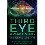 Third Eye Awakening: How To Activate Your Third Eye Chakra and Pineal Gland