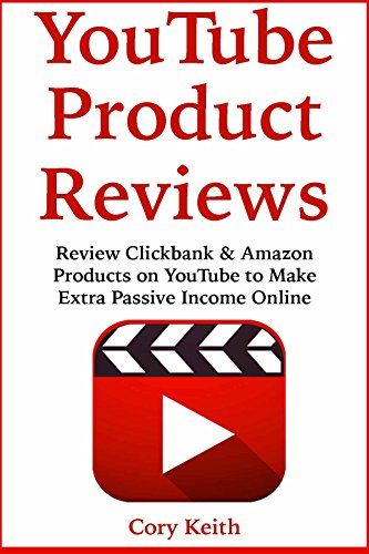 YouTube Product Reviews: Review Clickbank & Amazon Products on YouTube to Make Extra Passive Income Online