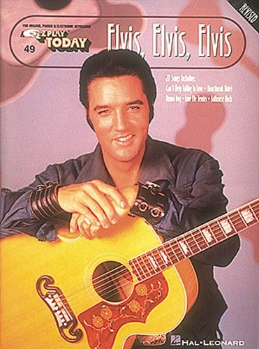 - Elvis, Elvis, Elvis: E-Z Play Today Volume 49