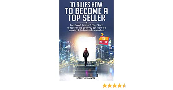 10 Rules How To Become a Top Seller: Facebook? Amazon? eBay? Face ...