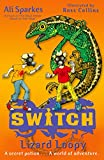 S.W.I.T.C.H 7: Lizard Loopy