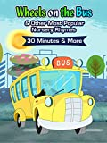 Wheels On The Bus And Other Most Popular Nursery Rhymes 30 Minutes And More HD Version
