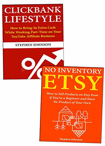 Ecommerce Without Inventory: Earn a Good Living Through Clickbank Marketing & Etsy Product Selling