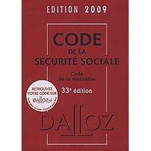 CODE DE LA SÉCURITÉ SOCIALE / CODE DE LA MUTUALITÉ 2009 33ED.
