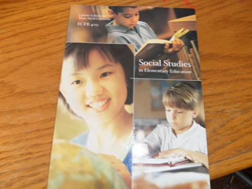 Social Studies In Elementary Education Custom Edition For Texas A&M University ECFB 400