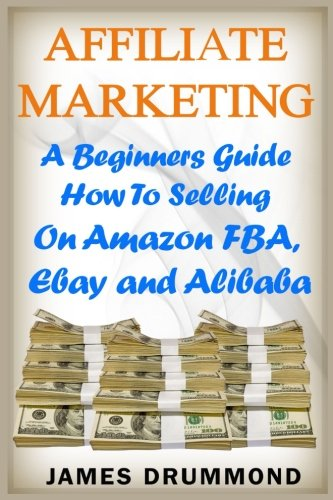 51jLJR kILL - Affiliate Marketing: A Beginners Guide How To Selling On Amazon FBA, Ebay and Alibaba