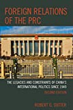 img - for Foreign Relations of the PRC: The Legacies and Constraints of China's International Politics since 1949 book / textbook / text book